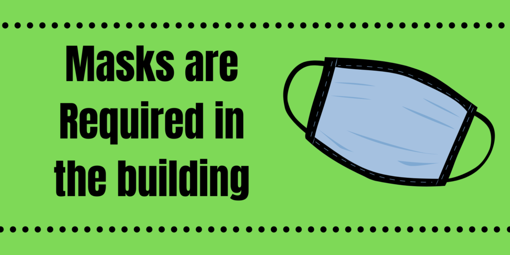 Info-graphic stating that mask are required in the building