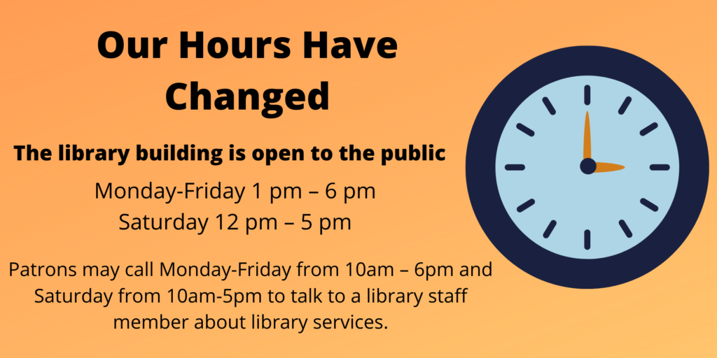 Infographic The library building is open to the public Monday through Friday 1 pm to 6 pm Saturday 12 pm to 5 pm.