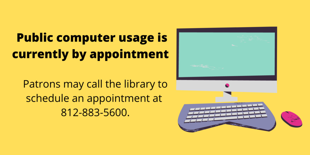 Info-graphic computer usage is currently by appointment. call the library at 812-883-5600 to make an appointment